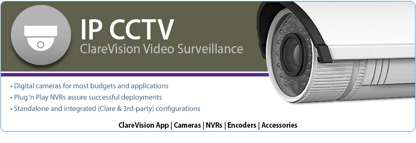 IP CCTV - ClareVision Video Surveillance